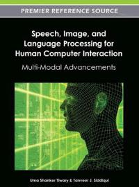 Speech, Image, and Language Processing for Human Computer Interaction
