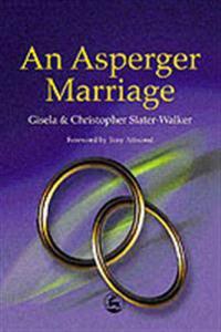 An Asperger Marriage - Gisela Slater-Walker - böcker (9781843100171)     Bokhandel