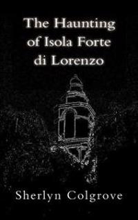The Haunting of Isola Forte Di Lorenzo
