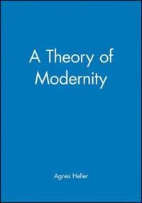 A Theory of Modernity: Issues and Public Policy