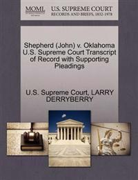 Shepherd (John) V. Oklahoma U.S. Supreme Court Transcript of Record with Supporting Pleadings