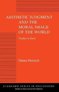Aesthetic Judgment and the Moral Image of the World