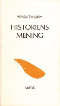 Historiens mening : ett försök till en filosofi om det mänskliga ödet