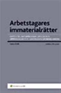 Arbetstagares immaterialrätter : rätten till verk, datorprogram, design, uppfinningar m.m. i anställningsförhållanden