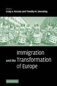Immigration And the Transformation of Europe