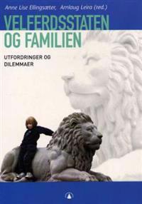 Velferdsstaten og familien; utfordringer og dilemmaer