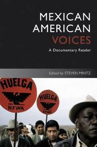 Mexican American Voices: A Documentary Reader, 1619-1877