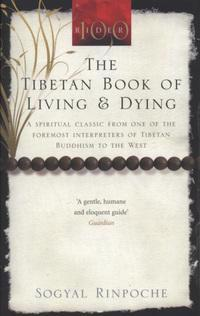 Tibetan book of living and dying - a spiritual classic from one of the fore
