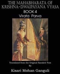 The Mahabharata of Krishna-Dwaipayana Vyasa Book 4 Virata Parva