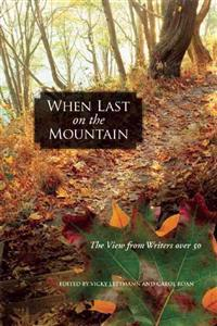When Last on the Mountain: The View from Writers Over 50