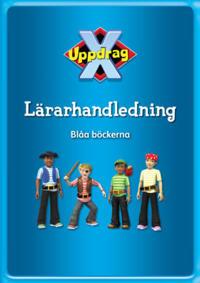 Uppdrag X - Blåa böckerna Lärarhandledning