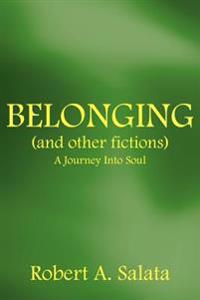 BELONGING (and Other Fictions)