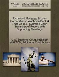 Richmond Mortgage & Loan Corporation V. Wachovia Bank & Trust Co U.S. Supreme Court Transcript of Record with Supporting Pleadings