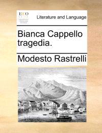 Bianca Cappello Tragedia.