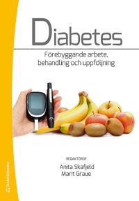Diabetes : förebyggande arbete, behandling och uppföljning
