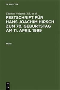 Festschrift Fur Hans Joachim Hirsch Zum 70.Geburtstag Am 11.April 1999