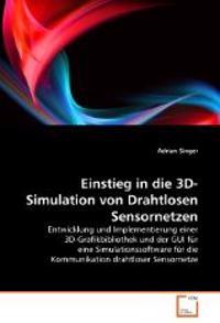 Einstieg in die 3D-Simulation von Drahtlosen Sensornetzen