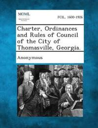 Charter, Ordinances and Rules of Council of the City of Thomasville, Georgia.