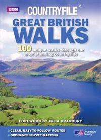 Countryfile Great British Walks: 100 Unique Walks Through Our Most Stunning Countryside