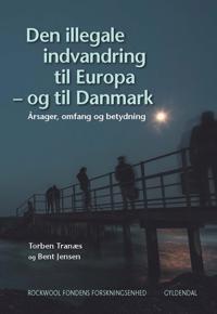 Den illegale indvandring til Europa - og til Danmark