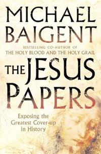 Jesus papers - exposing the greatest cover-up in history