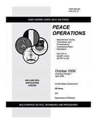 Field Manual FM 3-07.31 Peace Operations October 2009 Including Change 1 April 2009
