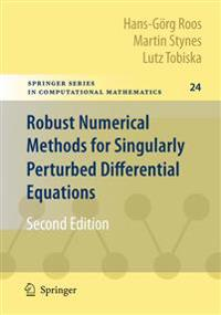 Robust Numerical Methods for Singularly Perturbed Differential Equations