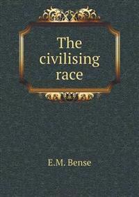 The Civilising Race