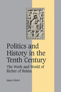 Politics and History in the Tenth Century