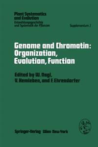 Genome and Chromatin: Organization, Evolution, Function