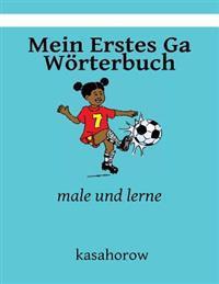 Mein Erstes Ga Worterbuch: Male Und Lerne