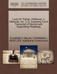 Louis W. Parker, Petitioner, V. Motorola, Inc. U.S. Supreme Court Transcript of Record with Supporting Pleadings