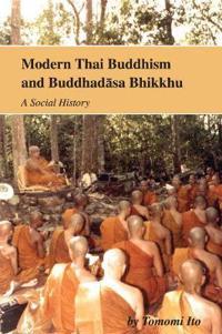 Modern Thai Buddhism and Buddhadasa Bhikkhu
