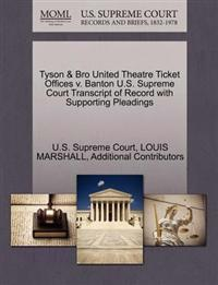 Tyson & Bro United Theatre Ticket Offices V. Banton U.S. Supreme Court Transcript of Record with Supporting Pleadings