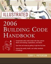 Illustrated 2006 Building Code Handbook