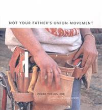 Not Your Father's Union Movement