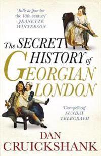 Secret History of Georgian London