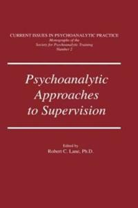 Psychoanalytic Approaches to Supervision