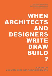When architects and designers write, draw, build?