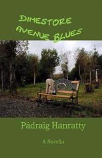 Dimestore Avenue Blues: A Novella