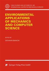 Environmental Applications of Mechanics and Computer Science