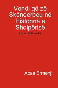 Vendi Qe Ze Skenderbeu Ne Historine E Shqiperise