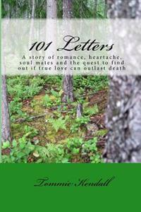 101 Letters: A Story of Love, Heartache, Soul Mates and the Quest to Find Out If Love Can Outlast Death.
