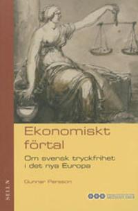 Ekonomiskt förtal : Om svensk tryckfrihet i det nya Europa