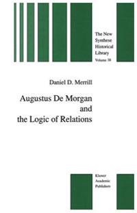 Augustus De Morgan and the Logic of Relations