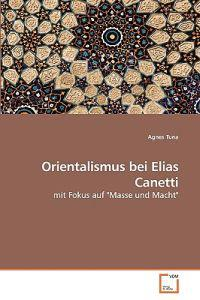 Orientalismus Bei Elias Canetti