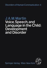 Voice, Speech, and Language in the Child