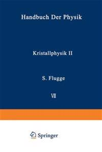 Kristallphysik II / Crystal Physics II