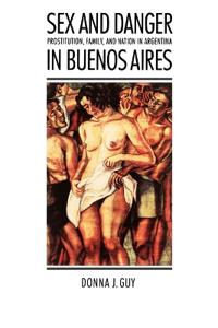 Sex and Danger in Buenos Aires