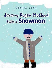 Jeremy Dugan McCloud Builds a Snowman
